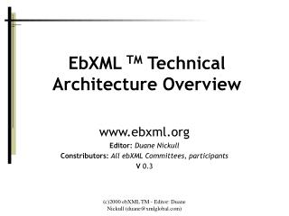 EbXML  TM  Technical Architecture Overview