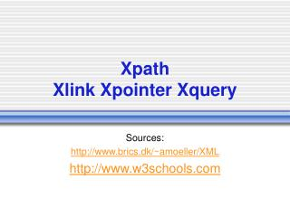Xpath  Xlink Xpointer Xquery