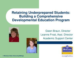 Retaining Underprepared Students: Building a Comprehensive Developmental Education Program