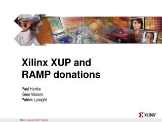 Xilinx XUP and  RAMP donations