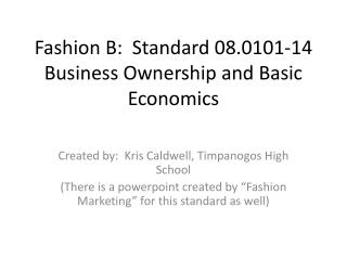 Fashion B:  Standard 08.0101-14 Business Ownership and Basic Economics