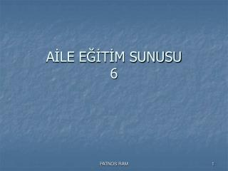 AİLE EĞİTİM SUNUSU  6