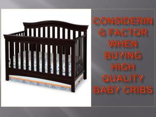 Considering Factor When Buying High Quality Baby Cribs