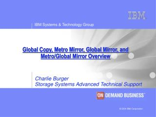Global Copy, Metro Mirror, Global Mirror, and Metro/Global Mirror Overview
