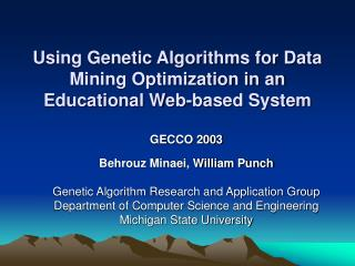 Using Genetic Algorithms for Data Mining Optimization in an Educational Web-based System