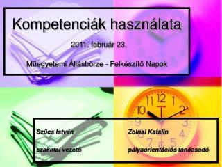 Kompetenciák használata 2011. február 23. Műegyetemi Állásbörze - Felkészítő Napok