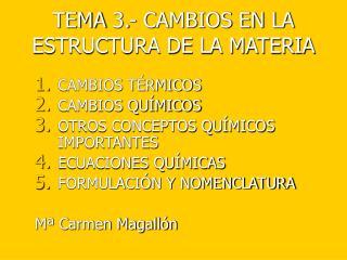 TEMA 3.- CAMBIOS EN LA ESTRUCTURA DE LA MATERIA