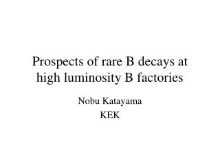 Prospects of rare B decays at high luminosity B factories