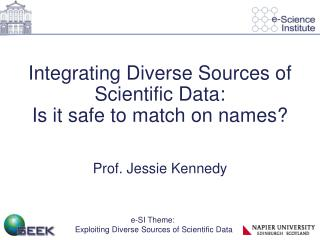 Integrating Diverse Sources of Scientific Data:  Is it safe to match on names?