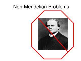 Non-Mendelian Problems