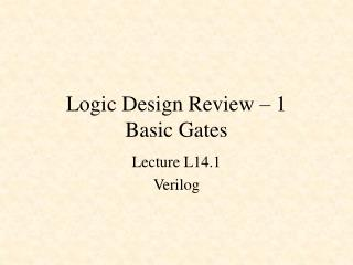 Logic Design Review – 1 Basic Gates