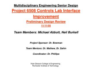 Team Members: Michael Abbott, Neil Burkell Project Sponsor: Dr. Bowman