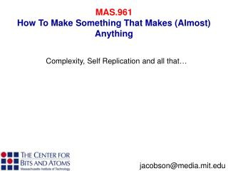 MAS.961 How To Make Something That Makes (Almost) Anything