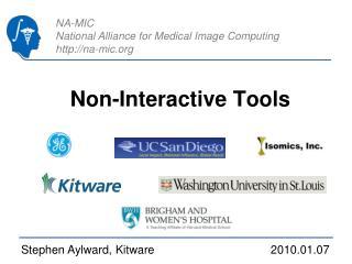 Non-Interactive Tools