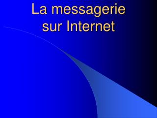 La messagerie sur Internet