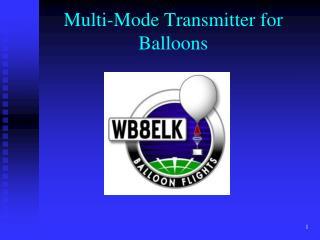 Multi-Mode Transmitter for  Balloons