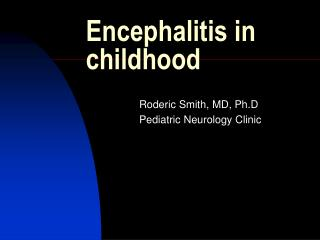 Encephalitis in childhood