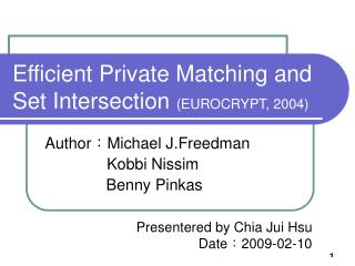 Efficient Private Matching and Set Intersection  (EUROCRYPT, 2004)