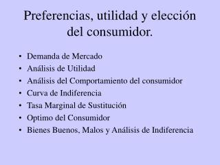 Preferencias, utilidad y elecci�n del consumidor.