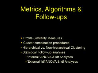 Metrics, Algorithms  Follow-ups