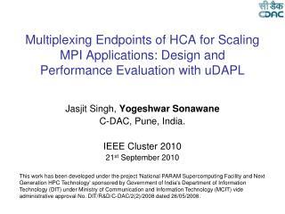 Jasjit Singh,  Yogeshwar Sonawane C-DAC, Pune, India. IEEE Cluster 2010 21 st  September 2010