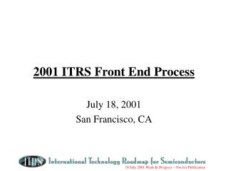 2001 ITRS Front End Process