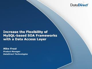 Increase the Flexibility of MySQL-based SOA Frameworks with a Data Access Layer