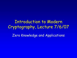Introduction to Modern Cryptography, Lecture 7/6/07