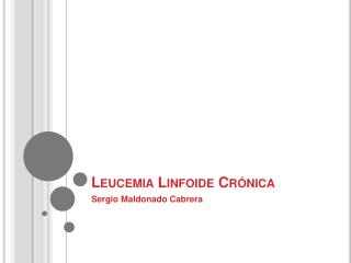 Leucemia Linfoide Cr nica