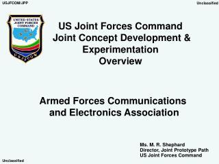 US Joint Forces Command  Joint Concept Development & Experimentation Overview