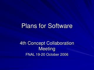 Plans for Software