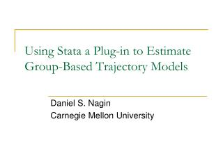 Using Stata a Plug-in to Estimate Group-Based Trajectory Models