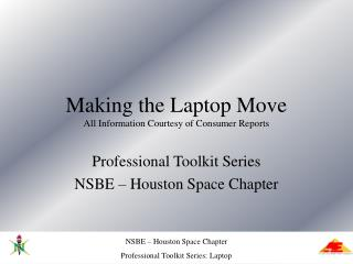 Making the Laptop Move All Information Courtesy of Consumer Reports