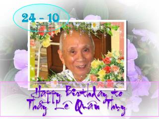 Happy Birthday to Thaày  Leâ  Quaân  Thuïy