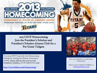 2013 CSUF Homecoming Join the President's Scholars and  President's Scholars Alumni  Club  for a