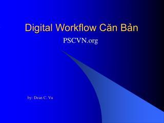 Digital Workflow Căn Bản