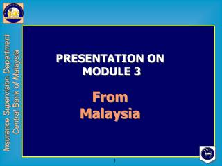 PRESENTATION ON  MODULE 3 From Malaysia