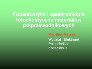Fotoakustyka i spektroskopia fotoakustyczna materiałów półprzewodnikowych