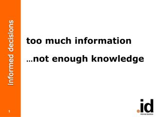 too much information � not enough knowledge