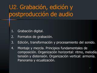 U2.  Grabación, edición y  postproducción  de audio