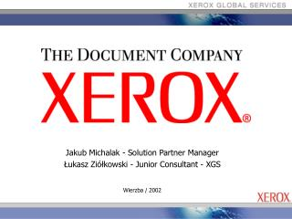 Jakub Michalak - Solution Partner Manager  Łukasz Ziółkowski - Junior Consultant - XGS