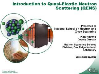 Introduction to Quasi-Elastic Neutron Scattering (QENS)