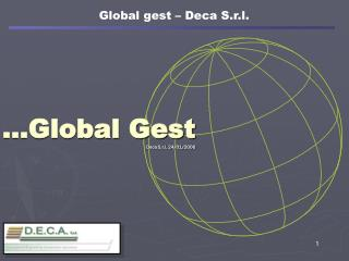 …Global Gest Deca S.r.l. 24/01/2006