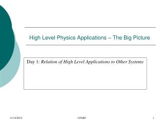 High Level Physics Applications � The Big Picture