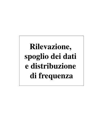 Rilevazione,  spoglio dei dati  e distribuzione  di frequenza