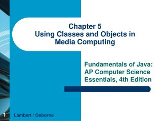 Chapter 5 Using Classes and Objects in  Media Computing