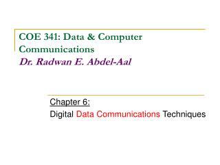 Chapter 6: Digital  Data Communications  Techniques