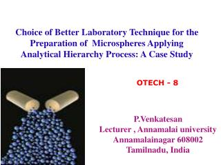 Choice of Better Laboratory Technique for the Preparation of  Microspheres Applying Analytical Hierarchy Process: A Case