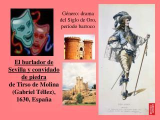 Género: drama del Siglo de Oro, período barroco