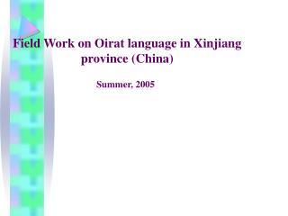 Field Work on Oirat language in Xinjiang province (China)